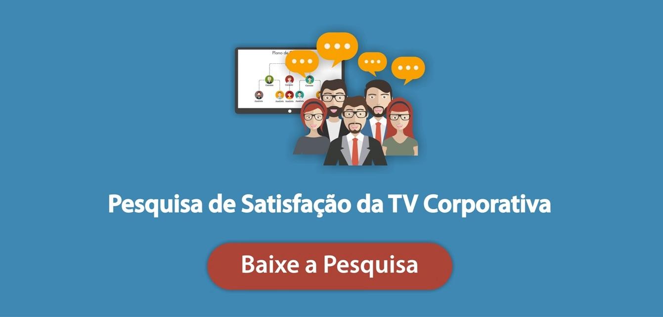 pesquisa de satisfação da tv corporativa