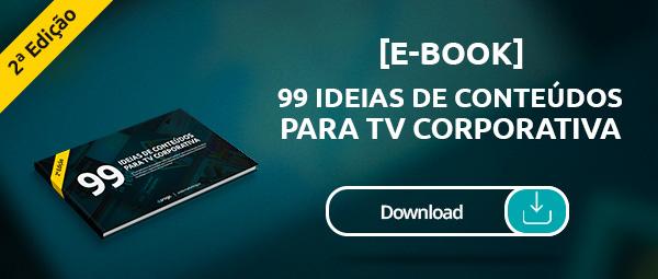 E-Book - 99 Ideias de Conteúdo para a TV Corporativa